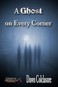 A Ghost on Every Corner by Dawn Colclasure