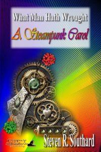 A Steampunk Carol by Steven R. Southard