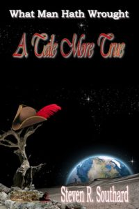 A Tale More True by Steven R. Southard