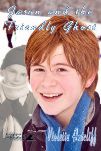 Jason and the Friendly Ghost by Violetta Antcliff