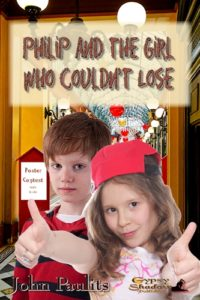 Philip and theGirl Who Couldn't Lose by John Paulits