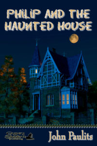 Philip and the Haunted House by John Paulits