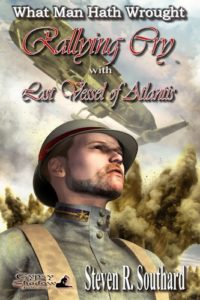 Rallying Cry with Last Vessel of Atlantis by Steven R. Southard