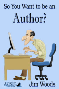 So You Want to be Author? by Jim Woods