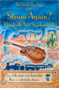 Strum Again?, Volume 3 of the Songkillers Saga, by Elizabeth Ann Scarborough