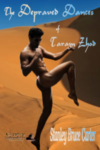 The Depraved Dances of Taram Zhod by Stanley Bruce Carter