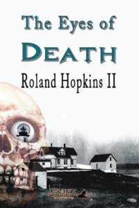 The Eyes of Death by Roland Hopkins II