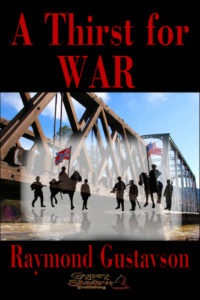 A Thirst for War by Raymond Gustavson