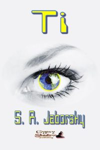 Ti by S. R. Jaborsky