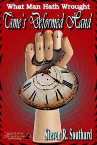 Time's Deformed Hand by Steven R. Southard