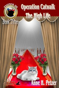 Zvonek3: Operation Catwalk, The High Life by Anne H. Petzer