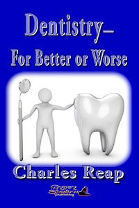 Nonfiction - Dentistry - For Better or Worse