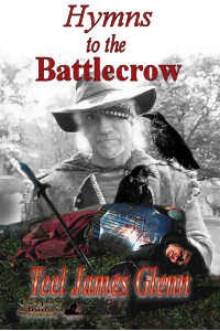 Hymns to the Battlecrow by Teel James Glenn